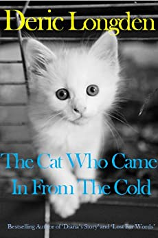 The Cat Who Came In From The Cold (English Edition) par [Longden, Deric]