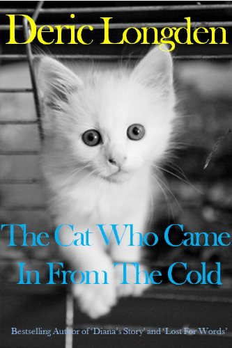 The Cat Who Came In From The Cold by [Longden, Deric]