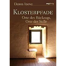 Klosterpfade: Orte des Rückzugs, Orte der Stille
