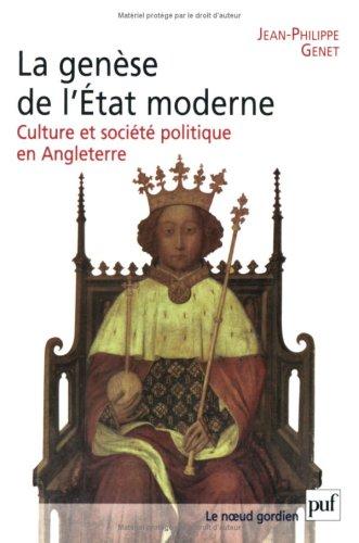 La genèse de l'État moderne : Culture et société politique en Angleterre par Jean-Philippe Genet