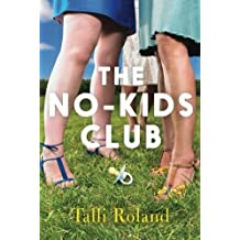 The No-Kids Club by Talli Roland (2014-06-03)