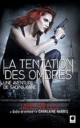 La Tentation des ombres (Une aventure de Sabina Kane)