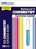 National 5 Chemistry Success Guide: Revise for SQA Exams (Leckie N5 Revision)