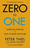 Zero to One: Notes on Start Ups, or How to Build...