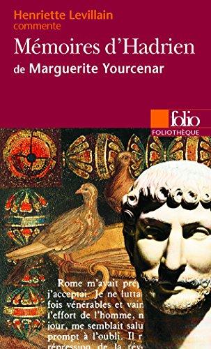 Mémoires d'Hadrien de Marguerite Yourcenar (Essai et dossier) par Henriette Levillain
