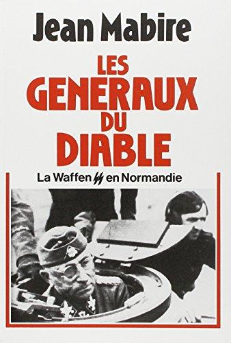 Les Généraux du Diable - la Waffen SS en Normandie