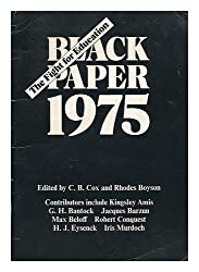Black paper 1975 : the fight for education / edited by C. B. Cox and Rhodes Boyson ; contributors include Kingsley Amis ... [et al.]