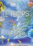 Le temps : Climats et météo (Larousse.explore)...