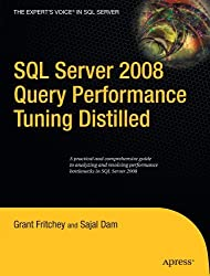SQL Server 2008 Query Performance Tuning Distilled (Expert's Voice in SQL Server) by Sajal Dam (2009-03-15)