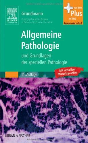 Allgemeine Pathologie und Grundlagen der Speziellen Pathologie: mit Zugang zum Elsevier-Portal
