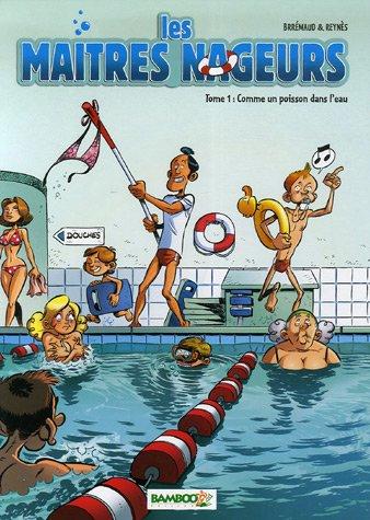 Les maîtres nageurs (1) : Comme un poisson dans l'eau
