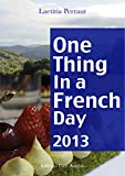 Telecharger Livres One Thing In A French Day 2013 Une septieme annee avec Laetitia (PDF,EPUB,MOBI) gratuits en Francaise