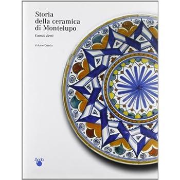 Storia Della Ceramica Di Montelupo: Una Storia Di Uomini. Le Famiglie Dei Vasai: 4