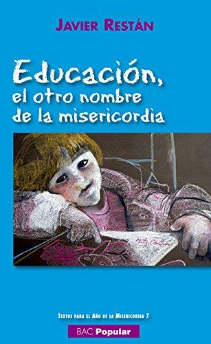 Descargar Libro Educación, el otro nombre de la misericordia (POPULAR) de Javier Restán Martínez