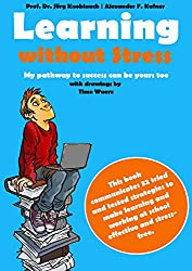 Learning without Stress: My pathway to success can be yours too (German Edition)