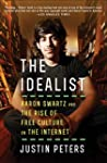 The Idealist: Aaron Swartz and the Ri...