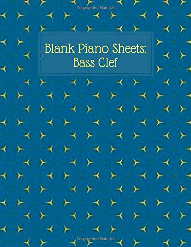 Blank Piano Sheets: Bass Clef: Large Ruled Composition Manuscript Sheets Template Journal Notepad Notebook, 12 staves, Gifts for Artistes, Musicians, ... 120 Pages. (Bass Clef Music Journal, Band 50)
