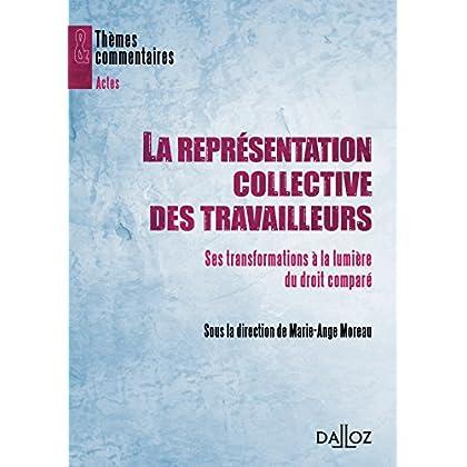 La représentation collective des travailleurs. - 1ère édition: Ses transformations à la lumière du droit comparé