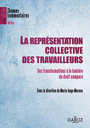 La représentation collective des travailleurs : Ses transformations à la lumière du droit comparé par Marie-Ange Moreau, Collectif
