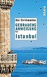 Gebrauchsanweisung für Istanbul - Kai Strittmatter