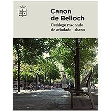 Canon de Belloch: Catálogo razonado de arbolado urbano