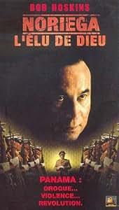"""Noriéga L'Elu de Dieu """"Noriega: God's Favorite"""""""