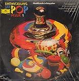 Entwicklung der Pop-Musik 1 - Musikkunde in Beispielen [Vinyl LP]