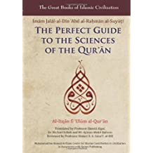 The Perfect Guide to the Sciences of the Qur'an: Al-Itqan Fi 'Ulum al-Qur'an