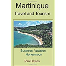 Martinique travel and tourism: Business, Vacation, Honeymoon