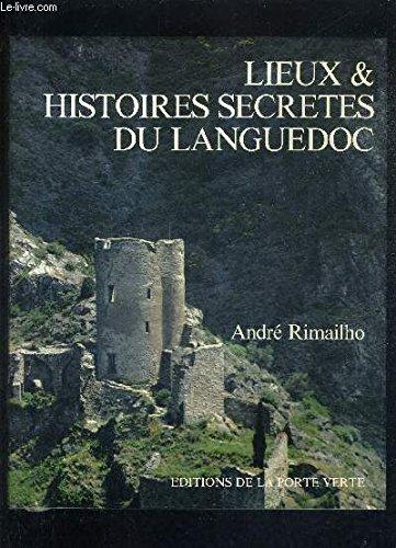 Lieux et histoires secrètes du languedoc