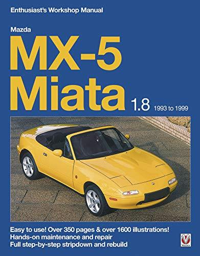 Mazda MX-5 Miata 1.8 Enthusiast's Workshop Manual (Enthusiast's Workshop Manual series ) (English Edition) 1.8 Manual
