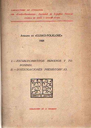 Anuario de Eusko-Folklore. 1928 / I.- Establecimientos humanos y zonas pastoriles. II.- Investigaciones prehist—ricas.
