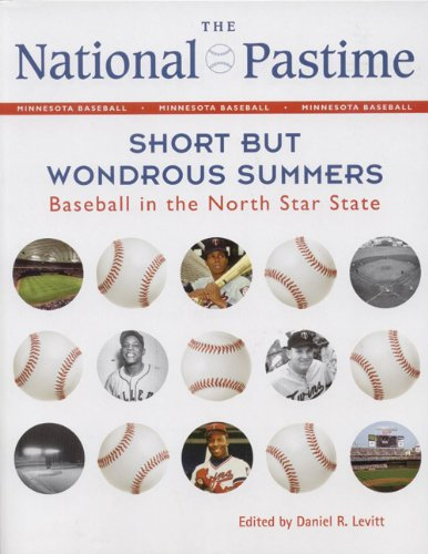 The National Pastime: Short But Wondrous Summers: Baseball in the North Star State (National Pastime : a Review of Baseball History) por Society for American Baseball Research (