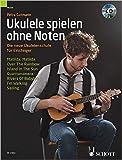 Ukulele spielen ohne Noten: Die neue Ukulelenschule für Einsteiger. Ukulele. Ausgabe mit CD. von Petra Gutmann ( 8. Mai 2013 )