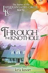 The Lutheran Ladies Circle:  Through the Knothole (The Lutheran Ladies' Circle Book 2) (English Edition)