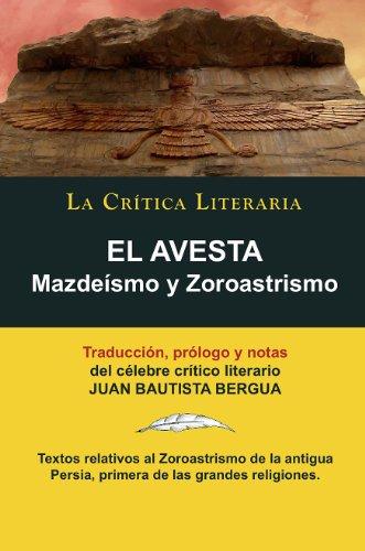 El Avesta: Zoroastrismo y Mazdeísmo, Colección La Crítica Literaria por el célebre crítico literario Juan Bautista Bergua, Ediciones Ibéricas por Juan Bautista Bergua