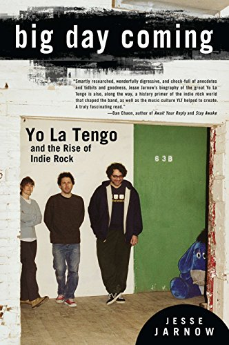 Big Day Coming: Yo La Tengo and the Rise of Indie Rock por Jesse Jarnow
