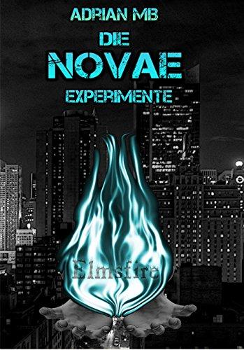 Buchseite und Rezensionen zu 'Die Novae Experimente - Elmsfire' von Adrian MB