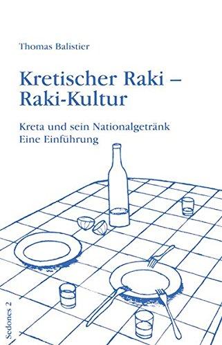 Preisvergleich Produktbild Kretischer Raki - Raki-Kultur. Kreta und sein Nationalgetränk. Eine Einführung (Sedones)