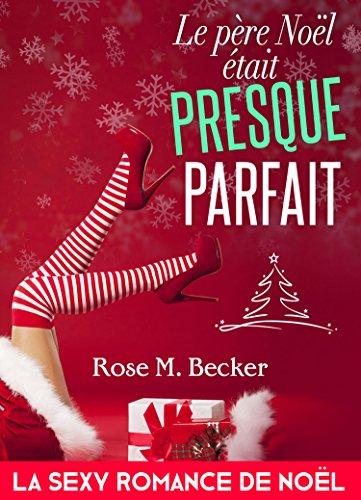 Le père Noël était presque parfait - Rose M. Becker