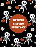 Our Family Halloween Memory Book: Journal/Planner To Plan and Remember Fun Times/Childhood Memories/Parties (Sweet/Cute