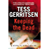 Keeping the Dead: (Rizzoli & Isles series 7)