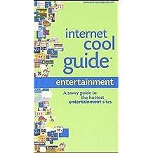 Internet Cool Guide: Entertainment: Englische Originalausgabe: Online Entertainment - A Savvy Guide to the Hottest Entertainment Sites