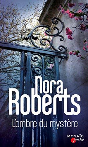 L'ombre du mystère : 2 romans de Nora Roberts (Mosaïc)