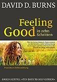 Feeling Good in 10 Schritten: Praxiskurs Selbstachtung