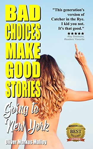 Bad Choices Make Good Stories: Going to New York (How The Great American Opioid Epidemic of The 21st Century Began) (English Edition)