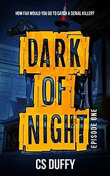 Dark of Night: Episode One by [Duffy, CS]