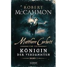 MATTHEW CORBETT und die Königin der Verdammten (Band 1): Roman