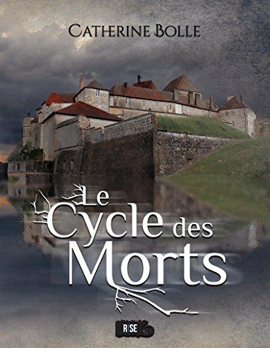 Le Cycle des Morts: Une romance fantasy à suspense par [Bolle, Catherine]