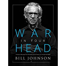The War in Your Head: A Feature Message from The Supernatural Power of a Transformed Mind (English Edition)